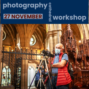Truro Cathedral photography workshop 27 November