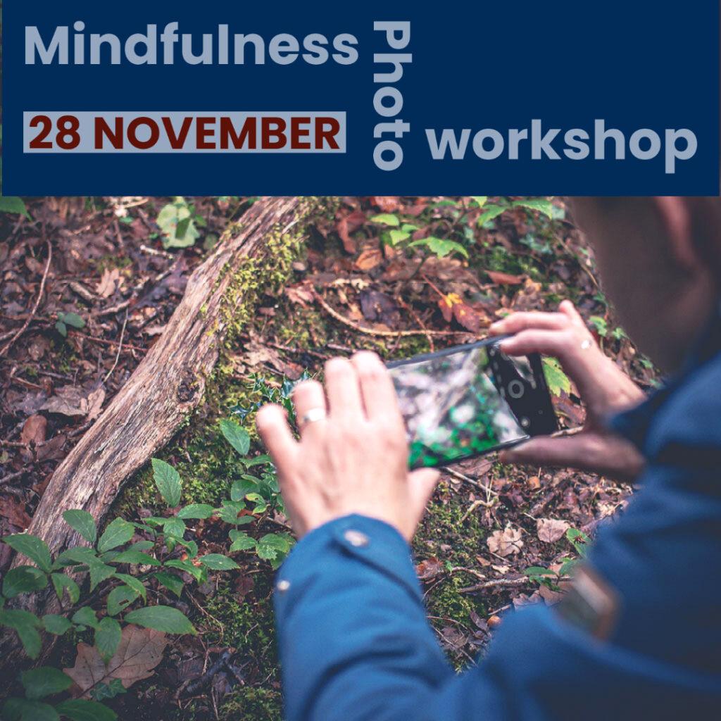 Mindfulness Photography Workshop 28 November 2021